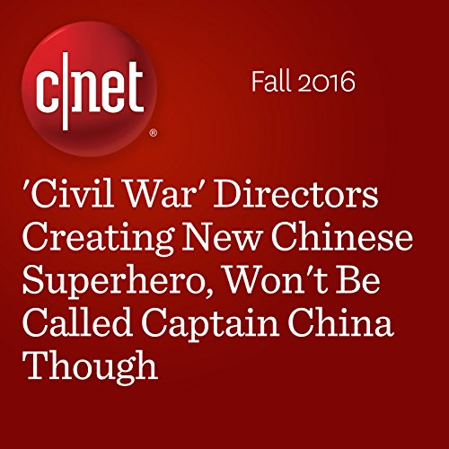 'Civil War' Directors Creating New Chinese Superhero, Won't Be Called Captain China Though cover art