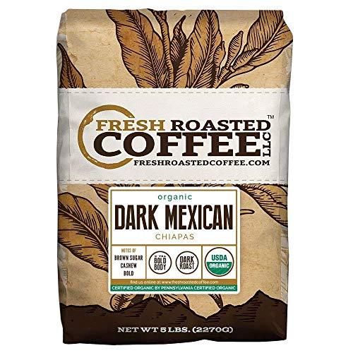 Fresh Roasted Coffee LLC, Dark Mexican Chiapas Coffee, USDA Organic, Dark Roast, Whole Bean, 5 Pound Bag