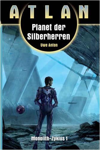 Planet der Silberherren (Monolith I): Atlan 11
