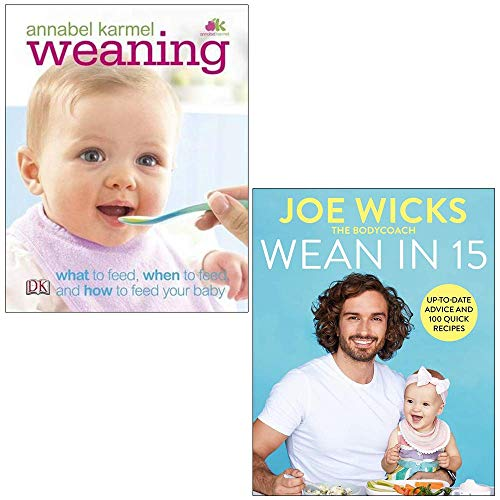 Weaning: What to Feed, When to Feed, and How to Feed Your Baby by Annabel Karmel and Wean in 15: Up-to-date Advice and 100 Quick Recipes by Joe Wicks 2 Books Collection Set