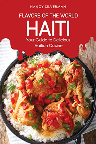 Flavors of the World - Haiti by Nancy Silverman ebook deal