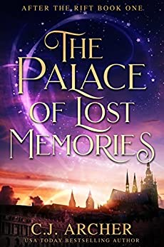 The Palace of Lost Memories (After the Rift Book 1) by [C.J. Archer]