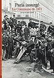 Paris insurgé - La Commune de 1871