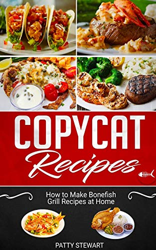 Copycat Recipes: How to Make Bonefish Grill Recipes at Home