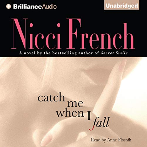 Catch Me When I Fall Audiobook By Nicci French cover art