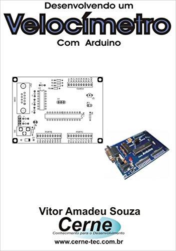 Desenvolvendo um Velocímetro Com o Arduino (Portuguese Edition)