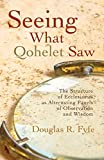 Seeing What Qohelet Saw: The Structure of Ecclesiastes as Alternating Panels of Observation and Wisdom