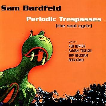 Periodic Trespasses / The Saul Cycle