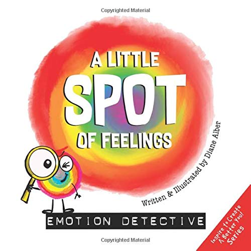 Compare Textbook Prices for A Little SPOT of Feelings: Emotion Detective  ISBN 9781951287368 by Alber, Diane