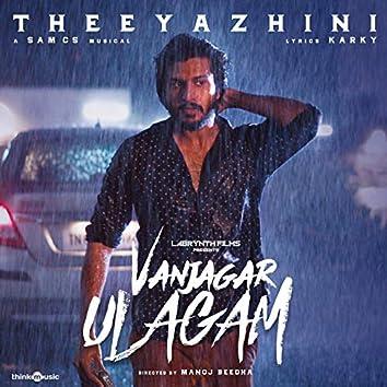 """Thee Yazhini (From """"Vanjagar Ulagam"""")"""