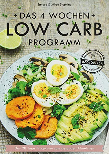 LOW CARB Kochbuch: Das 4 Wochen Low Carb Programm - Über 80 leckere Low Carb Rezepte + 4 Wochen Ernährungsplan