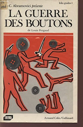 LA GUERRE DES BOUTON - LOUIS PERGAUD / COLLECTION FOLIO GUIDES 1.