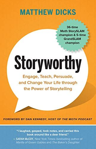 Storyworthy Engage Teach Persuade and Change Your Life through the Power of Storytelling product image