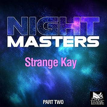 Strange Kay, Part Two