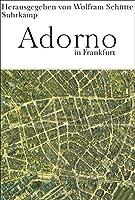 Adorno in Frankfurt: Ein Kaleidoskop aus Texten und Bildern
