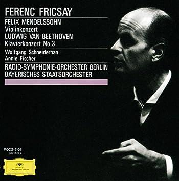 Mendelssohn: Violin Concerto Op.64 / Beethoven: Piano Concerto No.3, Op.37