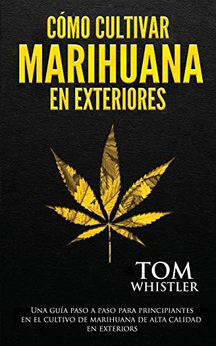 51nq+32RX8L - Cómo cultivar marihuana en exteriores: Una guía paso a paso para principiantes en el cultivo de marihuana de alta calidad en exteriors (Spanish Edition)