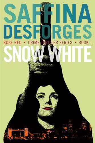 Book: Rose Red 1 - Snow White (Rose Red crime thriller series) by Saffina Desforges