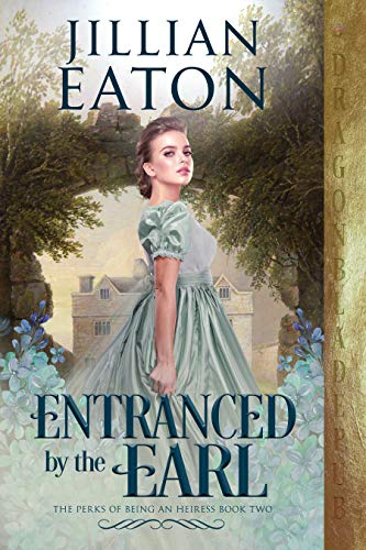 Entranced by the Earl (The Perks of Being an Heiress Book 2) (English Edition)