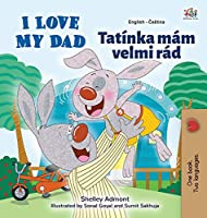 I Love My Dad (English Czech Bilingual Book for Kids) (English Czech Bilingual Collection)