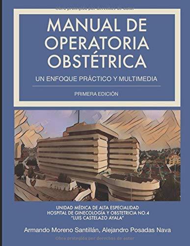 Manual de Operatoria Obstétrica: Un enfoque práctico y multimedia (Spanish Edition)