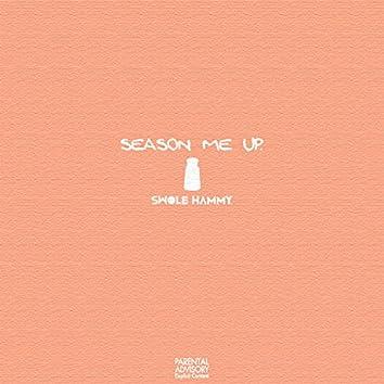 Season Me Up.