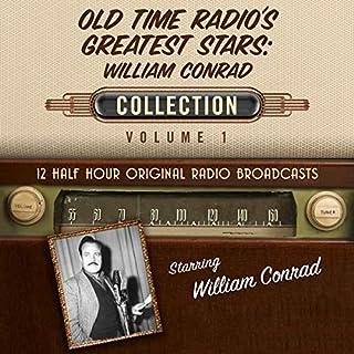 Old Time Radio's Greatest Stars: William Conrad Collection 1 cover art