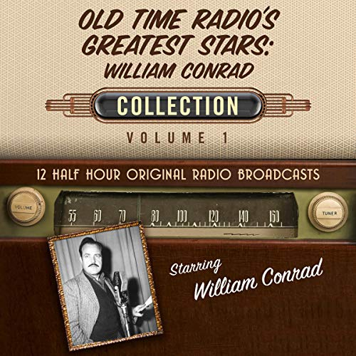 Old Time Radio's Greatest Stars: William Conrad Collection 1                   De :                                                                                                                                 Black Eye Entertainment                               Lu par :                                                                                                                                 full cast                      Durée : 5 h et 44 min     Pas de notations     Global 0,0