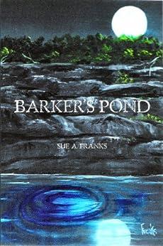 Barker's Pond by [Sue A. Franks]