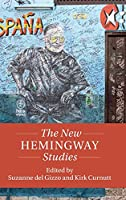 The New Hemingway Studies (Twenty-First-Century Critical Revisions)