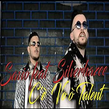 C'è Vo ò Talent (feat. Silverhazee)