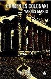 Crimen En Colonaki (Narrativas El Nadir) de Yannis Maris (15 ene 2011) Tapa blanda