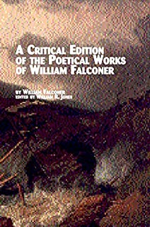 A Critical Edition of the Poetical Works of William Falconer