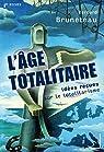 L'Âge totalitaire : Idées reçues sur le totalitarisme par Bruneteau