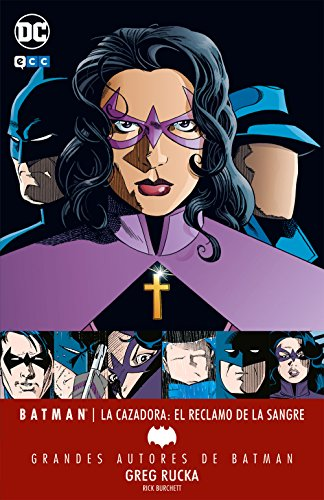 Grandes autores de Batman: Greg Rucka - Batman/La Cazadora: El reclamo de la sangre