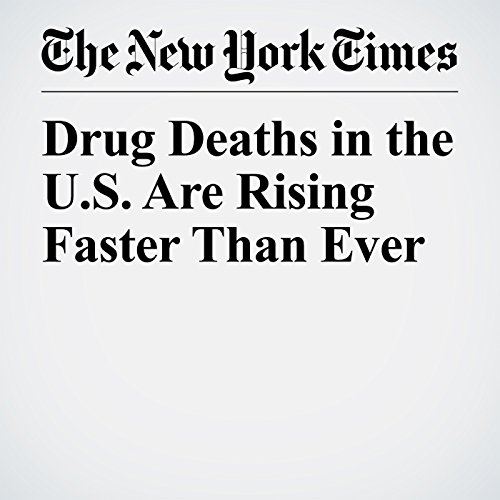 Drug Deaths in the U.S. Are Rising Faster Than Ever copertina