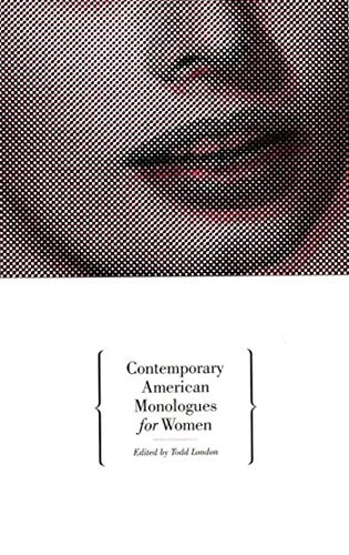 Compare Textbook Prices for Contemporary American Monologues for Women 1st Edition ISBN 9781559361330 by London, Todd