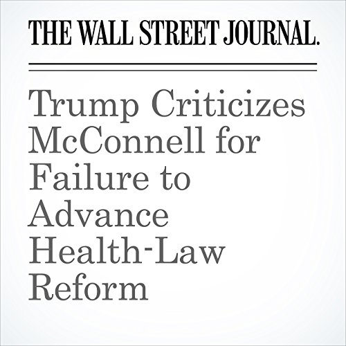 Trump Criticizes McConnell for Failure to Advance Health-Law Reform audiobook cover art