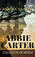 Abbie Carter: Collision of Minds