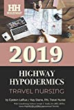 Highway Hypodermics:  Travel Nursing 2019