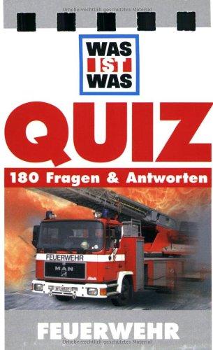 Feuerwehr: 180 Fragen & Antworten