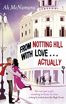 From Notting Hill With Love . . . Actually by [Ali McNamara]