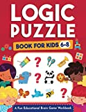 Logic Puzzles for Kids Ages 6-8: A Fun Educational Brain Game Workbook for Kids With Answer Sheet: Brain Teasers, Math, Mazes, Logic Games, And More ... (Hours of Fun for Kids Ages 6, 7, 8)
