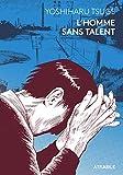 L' Homme sans talent - Atrabile - 09/11/2018