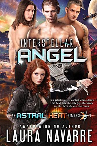 Interstellar Angel: (An Astral Heat Romance #1) by [Laura Navarre]
