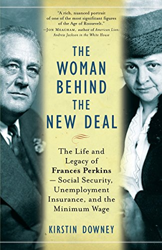 The Woman Behind the New Deal: The Life and Legacy of Frances...