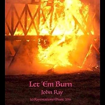 Let Em Burn