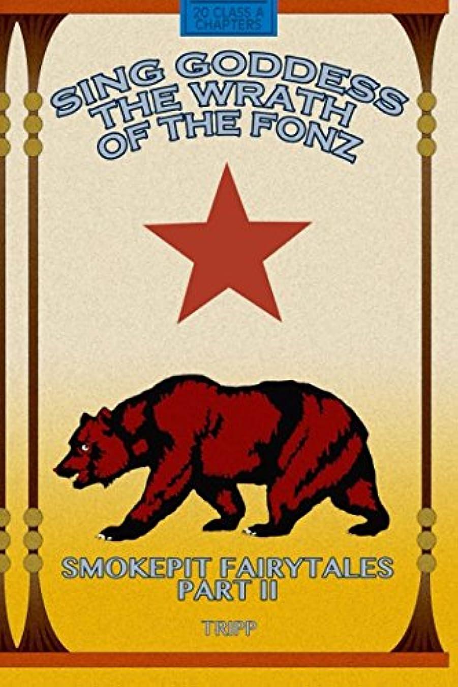 スカープ降臨幸運Sing Goddess The Wrath Of The Fonz; Smokepit Fairytales Part II