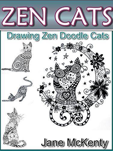 Zen Cats Drawing Amazing Zen Doodle Cats Zen Doodle Art Book 3 Kindle Edition By Mckenty Jane Arts Photography Kindle Ebooks Amazon Com