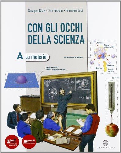 Con gli occhi della scienza. Vol. A-B-C-D: La materia-La vita-Il corpo-La terra. Con esperimenti. Per la Scuola media. Con espansione online